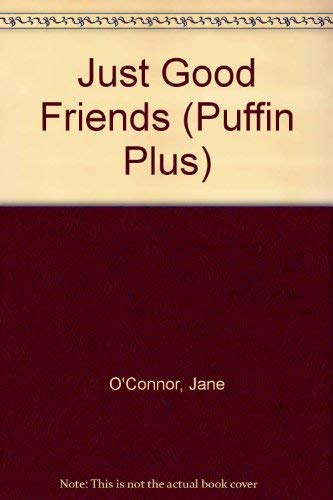 9780140318227: Just Good Friends (Puffin Plus S.)