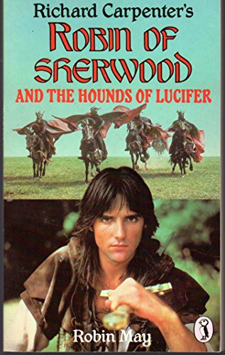 Robin of Sherwood and the Hounds of Lucifer (Puffin Books): Carpenter, Richard, May, Robin