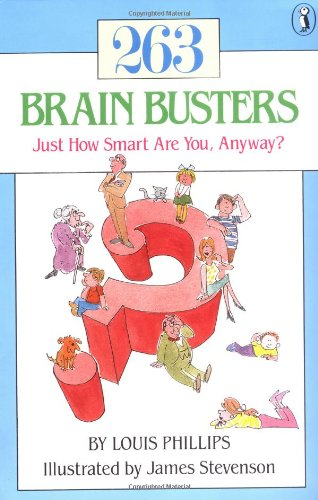 263 Brain Busters: Just How Smart are You, Anyway? (Novels Series): Phillips, Louis