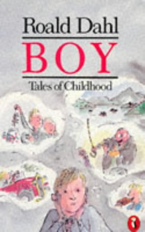 Boy: Tales of Childhood: Dahl, Roald (Text