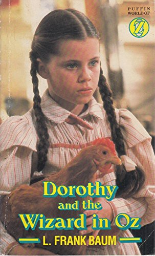Dorothy And the Wizard in Oz: A Faithful Record of Their Amazing Adventures in an Underground World;And How with the Aid of Their Friends Zeb . the Wonderful Land of Oz (Puffin Books)