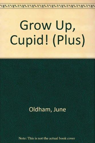 9780140320060: Grow Up, Cupid! (Plus)