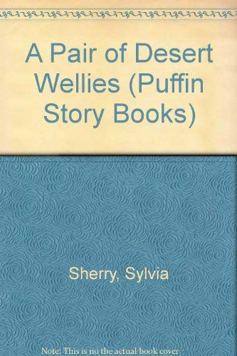 9780140320411: A Pair of Desert Wellies (Puffin Story Books)