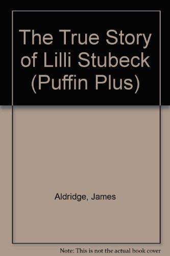 9780140320558: The True Story of Lilli Stubeck (Puffin Plus)