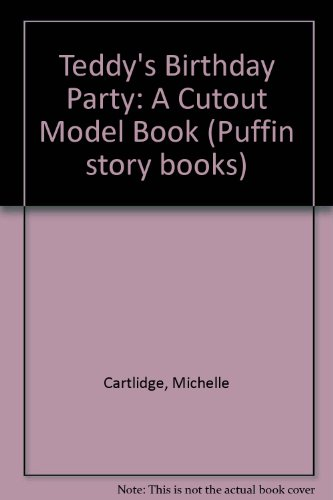 9780140320688: Teddy's Birthday Party: A Cutout Model Book (Puffin story books)
