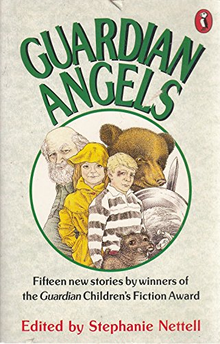 9780140320763: Guardian Angels: Fifteen New Stories by Winners of the