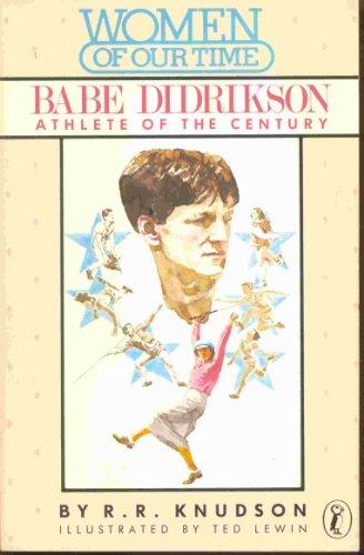 Babe Didrikson: Athlete of the Century: R.R. Knudson