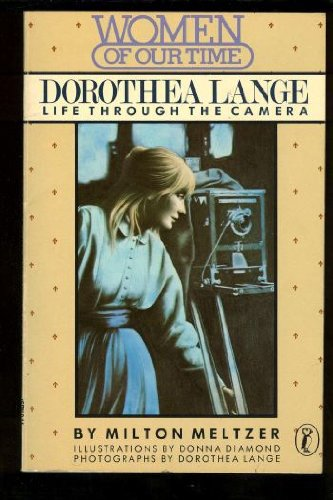 9780140321050: Dorothea Lange: Life through the Camera (Women of our time)