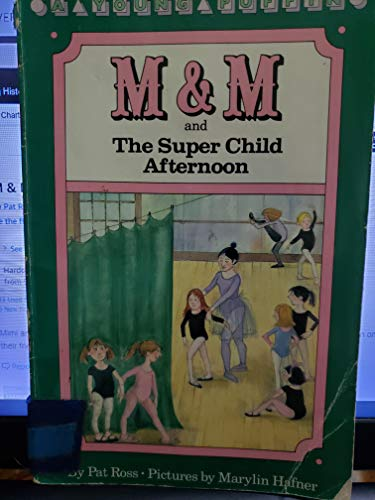 M & M and the Super Child Afternoon: Ross, Pat