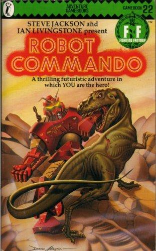 Robot Commando (Adventure Gamebooks #22): Livingstone, Ian; Jackson,