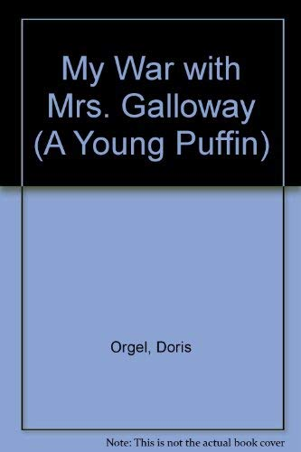 My War with Mrs. Galloway (A Young Puffin): Orgel, Doris