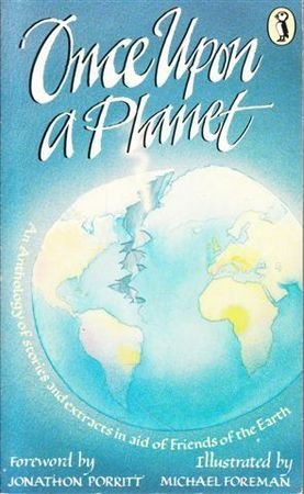 9780140321791: Once Upon A Planet - An Anthology Of Stories and Extracts In Aid Of Friends of The Earth