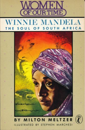 Winnie Mandela: The Soul of South Africa (Women of Our Time): Meltzer, Milton