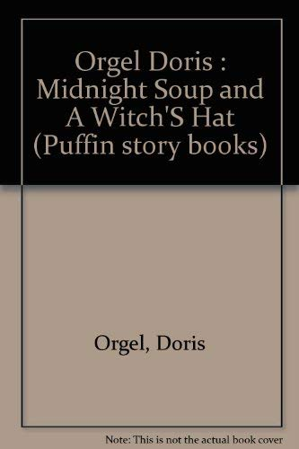 9780140322125: Orgel Doris : Midnight Soup and A Witch'S Hat (Puffin story books)