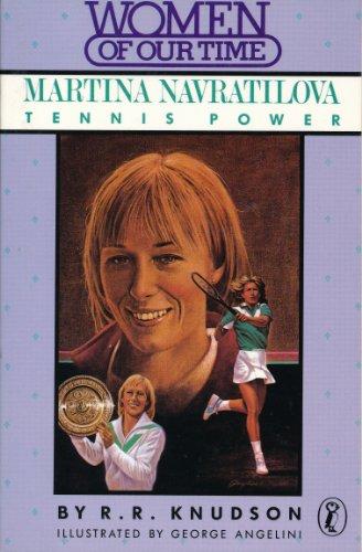 Martina Navratilova (Women of Our Time): R. R. Knudson