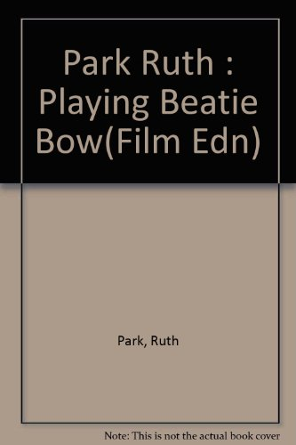 9780140322491: Park Ruth : Playing Beatie Bow(Film Edn)