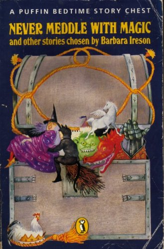 9780140322699: Story Chest: Never Meddle with Magic v. 1 (Puffin Books)