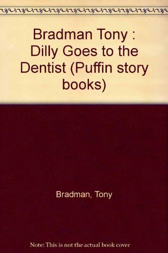 9780140323382: Dilly Goes to the Dentist (Puffin story books)