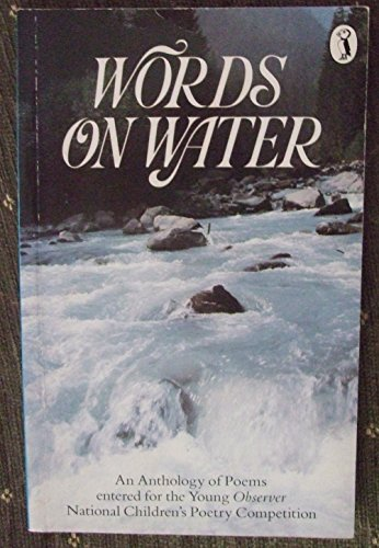 9780140323986: Words on Water: An Anthology of Poems Entered for the Young