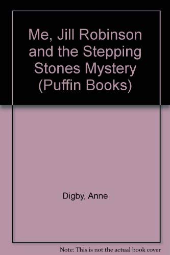9780140324334: Me, Jill Robinson and the Stepping Stones Mystery (Puffin Books)