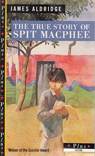 The True Story of Spit MacPhee (Plus) - James Aldridge