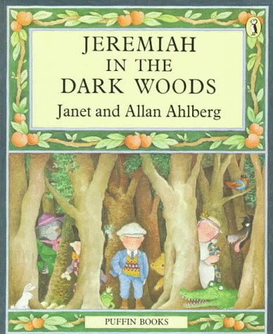 Jeremiah in the Dark Woods (Puffin Books): Ahlberg, Janet and
