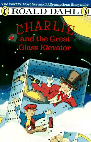 9780140328707: Charlie and the Great Glass Elevator: The Further Adventures of Charlie Bucket and Willie Wonka, Chocolate-Maker Extraordinary