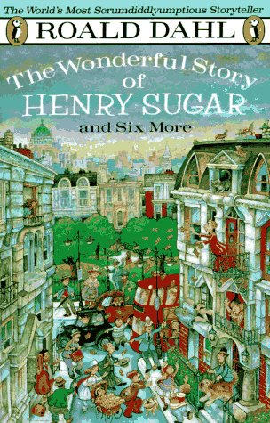The Wonderful Story of Henry Sugar and: Roald Dahl