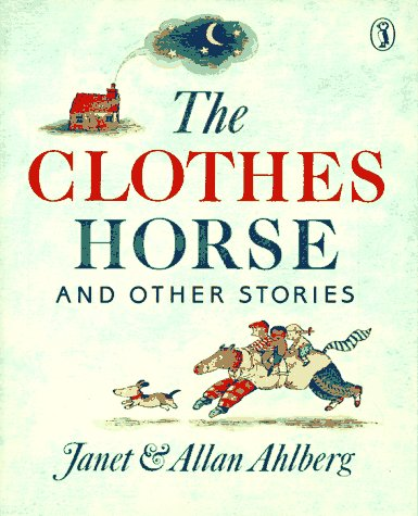 The Clothes Horse and Other Stories (Puffin: Ahlberg, Janet and