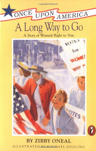 9780140329506: A Long Way to Go: A Story of Women's Right to Vote (Once Upon America)