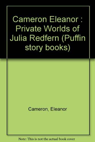 9780140340433: Cameron Eleanor : Private Worlds of Julia Redfern (Puffin story books)