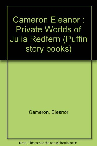The Private Worlds of Julia Redfern (Puffin story books): Eleanor Cameron