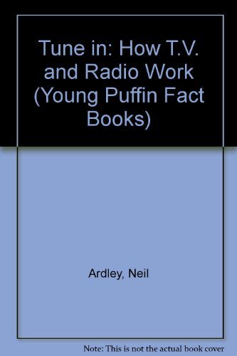 Tune in (Young Puffin Fact Books) (9780140340891) by Ardley, Neil