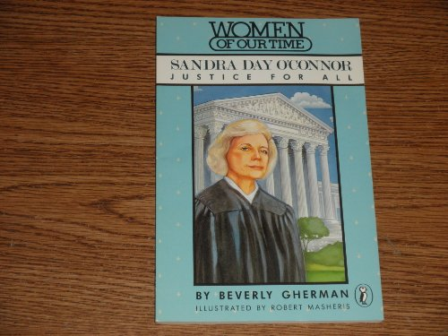 9780140341003: Sandra Day O'Connor: Justice for All (Women of Our Time)