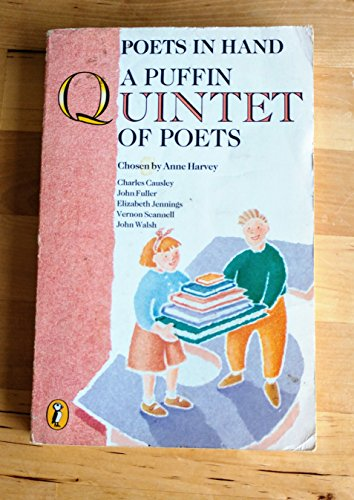 9780140341614: Poets in Hand: A Puffin Quintet of Poets: Charles Causley, John Fuller, Elizabeth Jjennings, Vernon, Scannell (Puffin poetry)