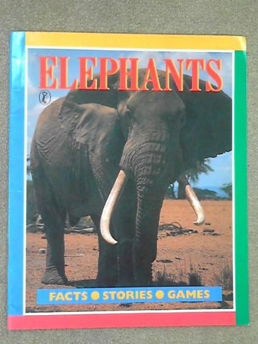 9780140341751: Elephants (Facts-Stories-Games)