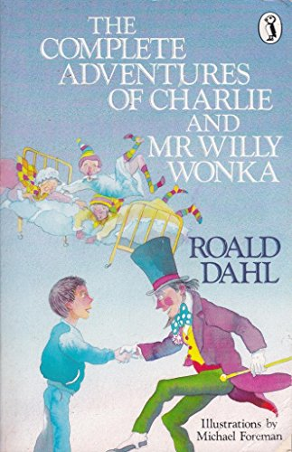 9780140341904: The Complete Adventures of Charlie and Mr.Willy Wonka (Puffin Books)