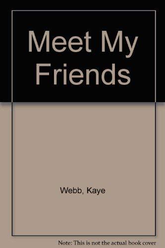 Meet My Friends: Webb, Kaye