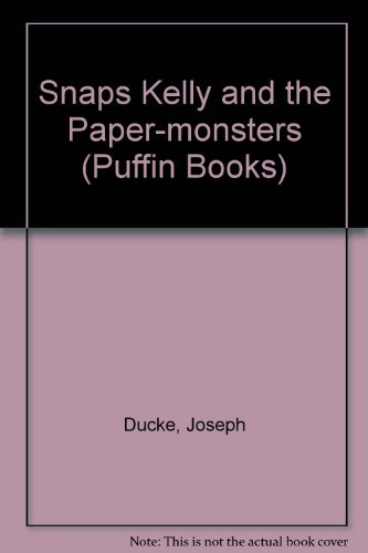 9780140343144: Snaps Kelly and the Paper-monsters (Puffin Books)