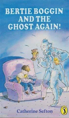 9780140343212: Bertie Boggin And The Ghost Again!