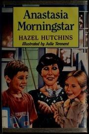 Anastasia Morningstar: Hutchins, Hazel, Tennent, Julie