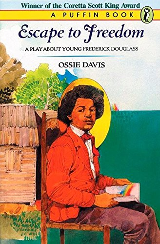 Escape To Freedom: A Play About Young Frederick Douglass (Puffin books): Ossie Davis
