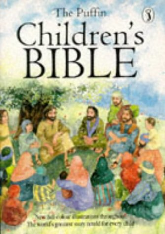 9780140344486: The Puffin Children's Bible. Stories From The Old And New Testaments Retold