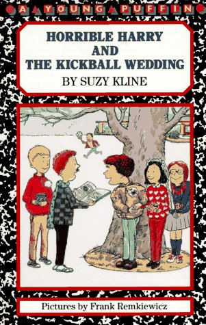 Horrible Harry and the Kickball Wedding: Kline, Suzy