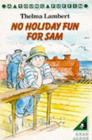 9780140345636: No Holiday Fun for Sam: