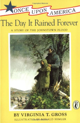 9780140345674: The Day It Rained Forever: A Story of the Johnstown Flood (Once Upon America)