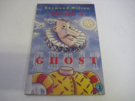 9780140346565: To be a Ghost (Puffin Books)