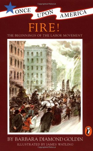 9780140346855: Fire!: The Beginnings of the Labor Movement (Once Upon America)