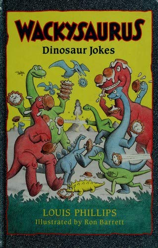 Wackysaurus: Dinosaur Jokes (A Laugh-Aloud Puffin) (0140346872) by Louis Phillips