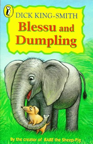Blessu and Dumpling (Young Puffin Read Alone): King-Smith, Dick